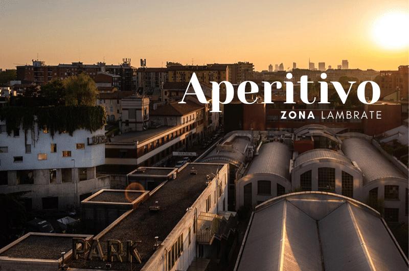 Aperitivo Lambrate Milano