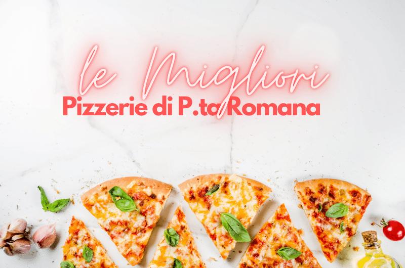 Migliori Pizzerie zona porta romana Milano