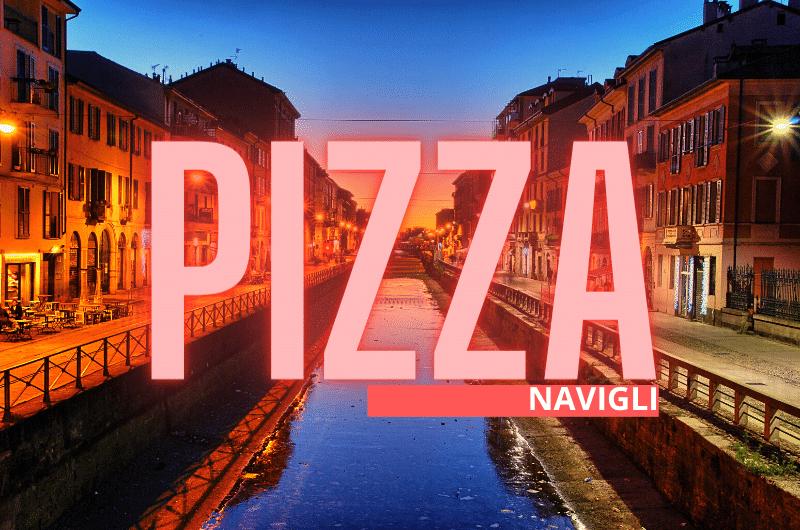 Migliori Pizzerie Navigli Milano