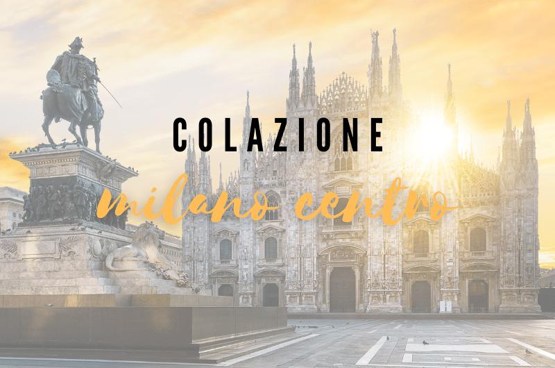 Migliori Colazioni Milano Centro