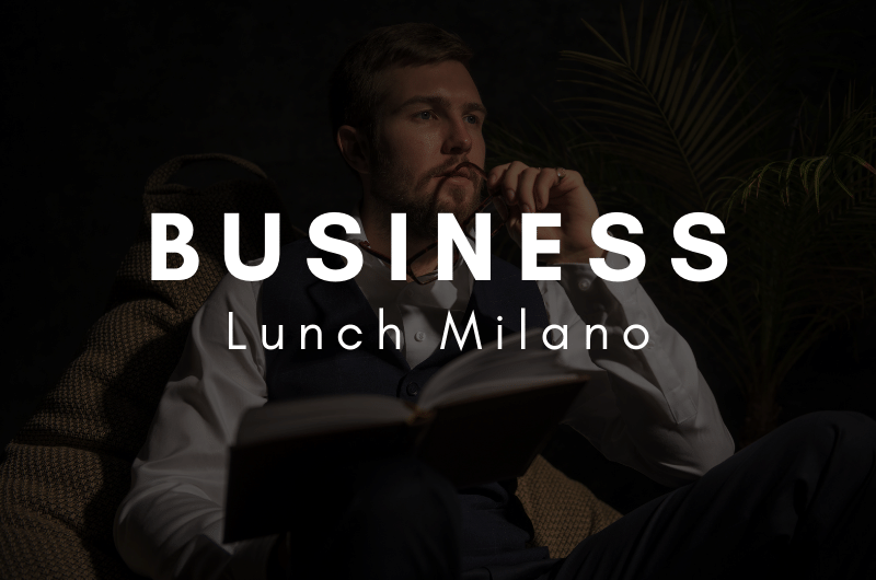 Business Lunch Milano